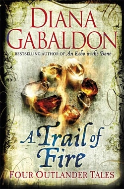 A Trail of Fire (Lord John Grey 3.5) by Diana Gabaldon