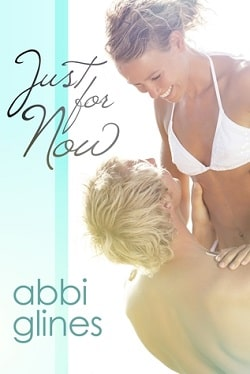 Just for Now (Sea Breeze 4) by Abbi Glines