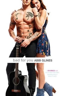 Bad for You (Sea Breeze 7) by Abbi Glines