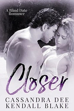 Closer by Cassandra Dee, Kendall Blake