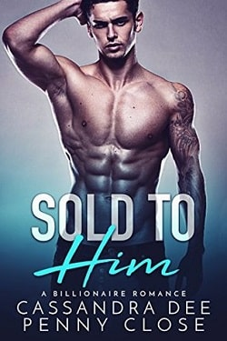 Sold to Him by Cassandra Dee