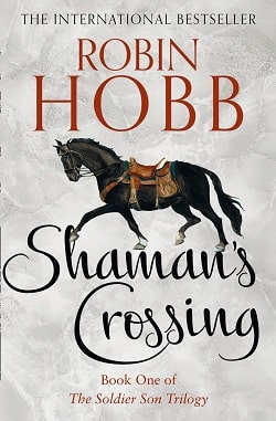 Shaman's Crossing (The Soldier Son Trilogy 1) by Robin Hobb