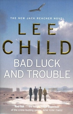 Bad Luck and Trouble (Jack Reacher 11) by Lee Child