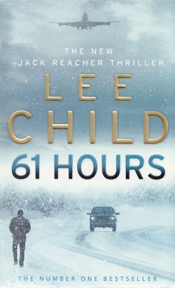 61 Hours (Jack Reacher 14) by Lee Child