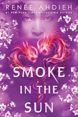 Smoke in the Sun (Flame in the Mist 2) by Renee Ahdieh