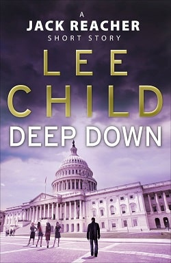 Deep Down (Jack Reacher 16.5) by Lee Child