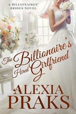 The Billionaire's Hired Girlfriend (Kiwi Bride 1) by Alexia Praks