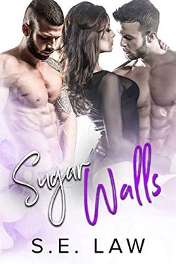 Sugar Walls (Sweet Treats 5) by S.E. Law