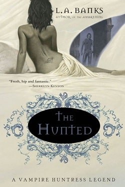 The Hunted (Vampire Huntress Legend 3) by L.A. Banks