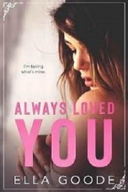 Always Loved You by Ella Goode