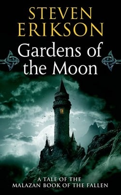 Gardens of the Moon (The Malazan Book of the Fallen 1) by Steven Erikson