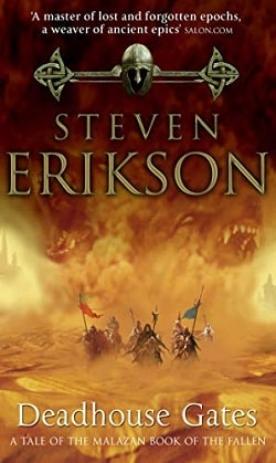 Deadhouse Gates (The Malazan Book of the Fallen 2) by Steven Erikson