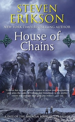 House of Chains (The Malazan Book of the Fallen 4) by Steven Erikson