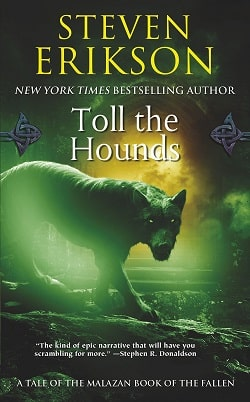 Toll the Hounds (The Malazan Book of the Fallen 8) by Steven Erikson