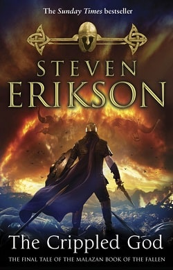 The Crippled God (The Malazan Book of the Fallen 10) by Steven Erikson