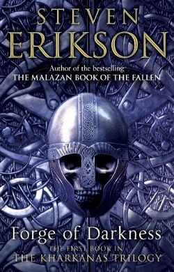 Forge of Darkness (The Kharkanas Trilogy 1) by Steven Erikson