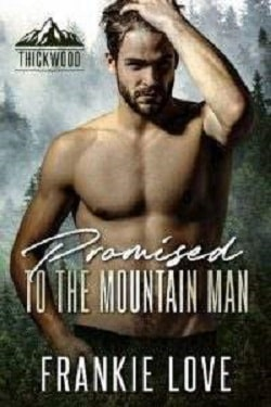 Promised to the Mountain Man - Thickwood CO by Mila Crawford, Aria Cole