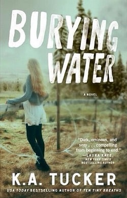Burying Water (Burying Water 1) by K.A. Tucker