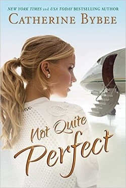 Not Quite Perfect (Not Quite 5) by Catherine Bybee