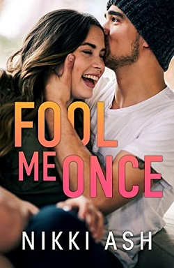 Fool Me Once by Nikki Ash