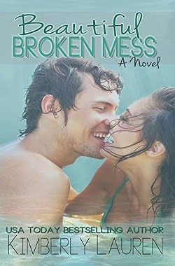 Beautiful Broken Mess (Broken 2) by Kimberly Lauren