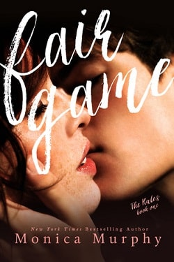 Fair Game (The Rules 1) by Monica Murphy