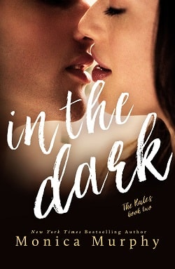 In the Dark (The Rules 2) by Monica Murphy