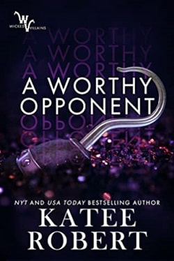 A Worthy Opponent (Wicked Villains 3) by Katee Robert
