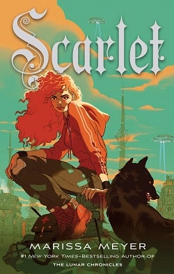 Scarlet (Lunar Chronicles 2) by Marissa Meyer