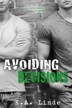 Avoiding Decisions (Avoiding 1.5) by K.A. Linde
