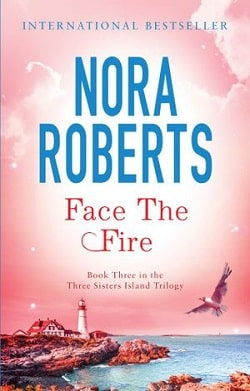 Face the Fire (Three Sisters Island 3) by Nora Roberts