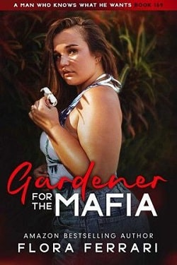 Gardener for the Mafia by Flora Ferrari