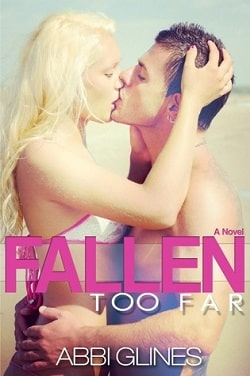 Fallen Too Far (Too Far 1) by Abbi Glines