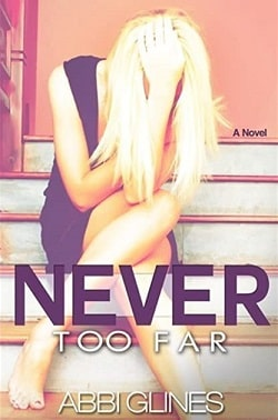 Never Too Far (Too Far 2) by Abbi Glines