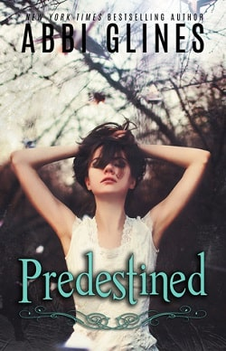 Predestined (Existence Trilogy 2) by Abbi Glines