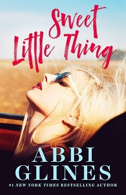 Sweet Little Thing (Sweet 1) by Abbi Glines