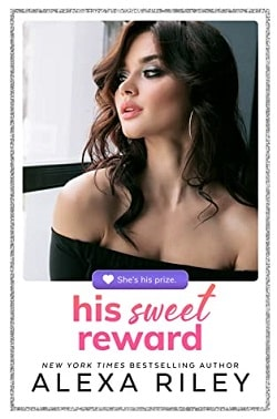 His Sweet Reward by Alexa Riley