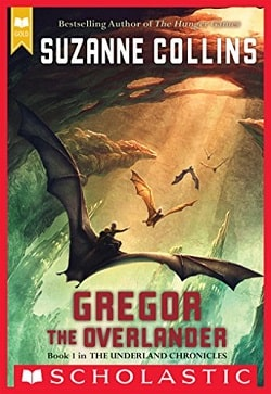Gregor the Overlander (Underland Chronicles 1) by Suzanne Collins