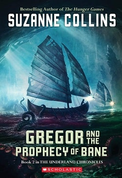 Gregor and the Prophecy of Bane (Underland Chronicles 2) by Suzanne Collins