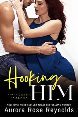Hooking Him (How to Catch an Alpha 3) by Aurora Rose Reynolds