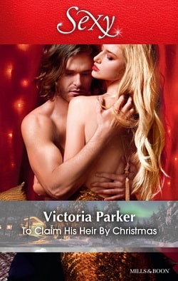 To Claim His Heir by Christmas by Victoria Parker