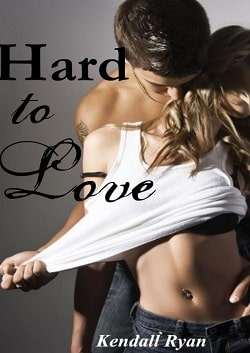 Hard to Love (Hard to Love 1) by Kendall Ryan