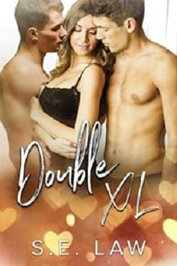 Double XL - A MFM Menage Romance (Sweet Treats 10) by S.E. Law