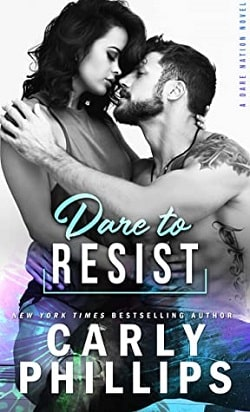 Dare To Resist (Dare Nation 1) by Carly Phillips