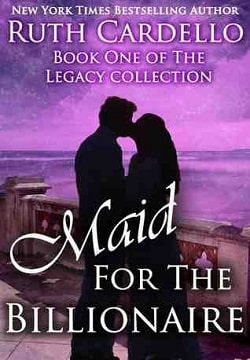 Maid for the Billionaire (Legacy Collection 1) by Ruth Cardello