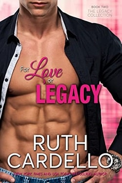 For Love or Legacy (Legacy Collection 2) by Ruth Cardello