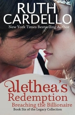 Breaching the Billionaire: Aletheas Redemption (Legacy Collection 6) by Ruth Cardello