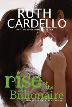 Rise of the Billionaire (Legacy Collection 5) by Ruth Cardello
