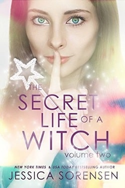 The Secret Life of a Witch 2 (Mystic Willow Bay, Witches 2) by Jessica Sorensen