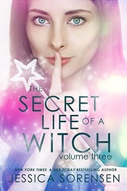 The Secret Life of a Witch 3 (Mystic Willow Bay, Witches 3) by Jessica Sorensen